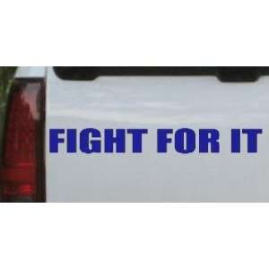 Blue 10in X 1.3in    Fight For It Special Orders Car Window Wall
