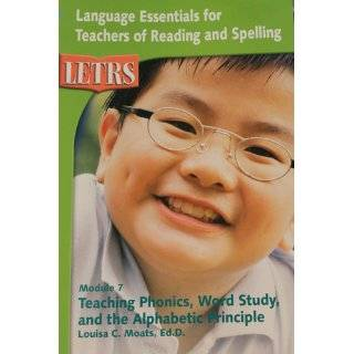 LETRS Module 7 Teaching Phonics, Word Study and the Alphabetic