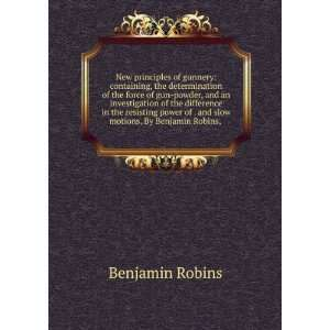 of . and slow motions. By Benjamin Robins, . Benjamin Robins Books