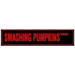 SMASHING PUMPKINS ROAD rock band st sign