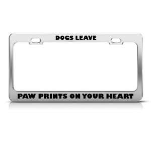 Dogs Leave Paw Prints On Heart license plate frame Stainless Metal Tag