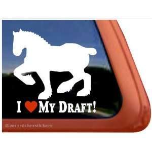 I Love My Draft Horse Trailer Vinyl Window Decal Sticker