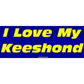 I Love My Keeshond Large Bumper Sticker Automotive