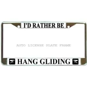 Id Rather Be Hang Gliding Chrome Metal Auto License Plate