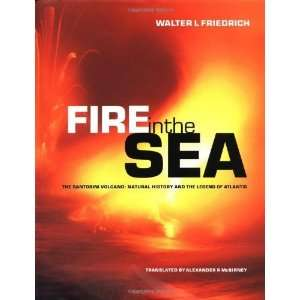 Fire in the Sea The Santorini Volcano Natural History